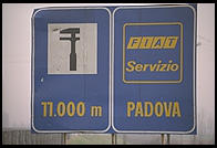 On the Autostrada, you are never far from a sign offering Fiat service, which is perhaps just as well if you happen to own one of these vehicles.